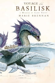 Voyage of the Basilisk - A Memoir by Lady Trent ebook by Marie Brennan