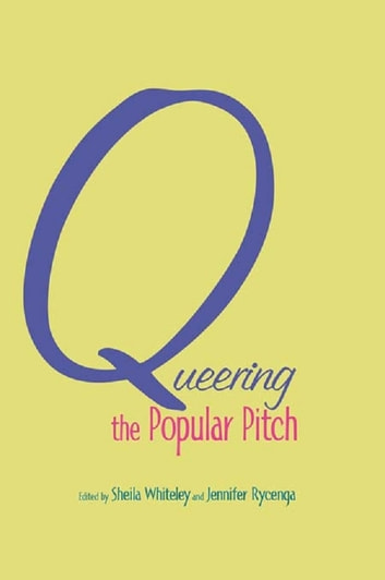 Queering the Popular Pitch ebook by