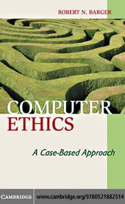 Computer Ethics ebook by Barger,Robert N.