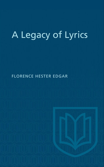 A Legacy of Lyrics ebook by Florence Hester Edgar