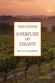 O Perfume do Chianti ebook by Kobo.Web.Store.Products.Fields.ContributorFieldViewModel