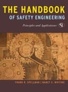 The Handbook of Safety Engineering ebook by Frank R. Spellman,Nancy E. Whiting
