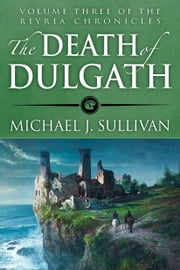 The Death of Dulgath ebook by Michael J. Sullivan