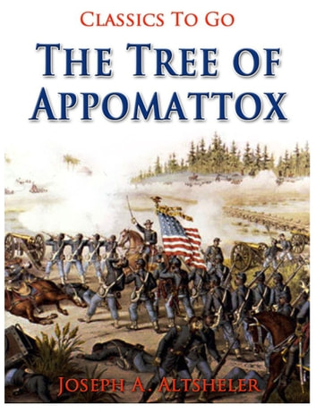 The Tree of Appomattox ebook by Joseph A. Altsheler
