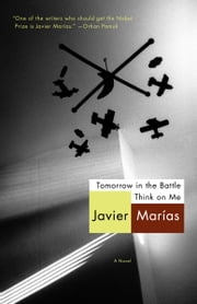 Tomorrow in the Battle Think on Me ebook by Javier Marias