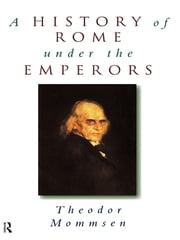 A History of Rome under the Emperors ebook by Theodor Mommsen,Alexander Demandt