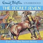 Fun For The Secret Seven - Book 15 audiobook by Enid Blyton