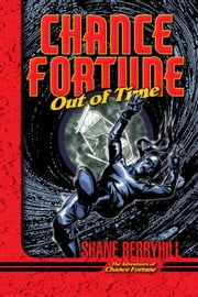 Chance Fortune Out of Time ebook by Shane Berryhill
