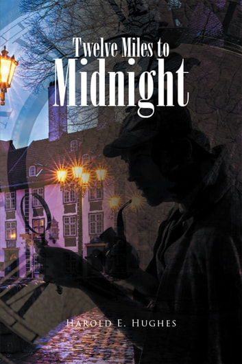 Twelve Miles to Midnight ebook by Harold E. Hughes