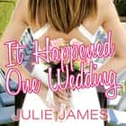 It Happened One Wedding audiobook by Julie James