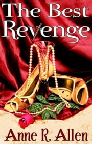 The Best Revenge - The Prequel to the Camilla Randall Mysteries ebook by Anne R. Allen