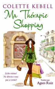 Ma thérapie shopping eBook by Colette Kebell