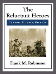 The Reluctant Heroes ebook by Frank M. Robinson