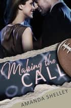 Making the Call ebook by Amanda Shelley