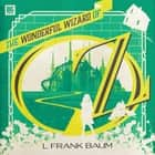 The Wonderful Wizard of Oz audiobook by L Frank Baum, Marc Platt