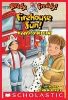 Ready, Freddy! #17: Firehouse Fun ebook by Abby Klein,John McKinley