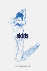 Skids ebook by Cathleen With
