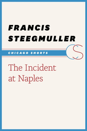 The Incident at Naples ebook by Francis Steegmuller