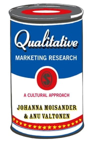 Qualitative Marketing Research - A Cultural Approach ebook by Johanna Moisander,Professor Anu Valtonen