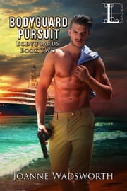 Bodyguard Pursuit ebook by Joanne Wadsworth