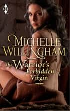 The Warrior's Forbidden Virgin ebook by