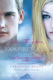 Vampire's Kiss - The Watchers ebook by Veronica Wolff