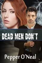 Black Ops Chronicles: Dead Men Don't ebook by Pepper O'Neal