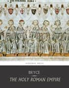 The Holy Roman Empire 電子書 by Viscount James Bryce