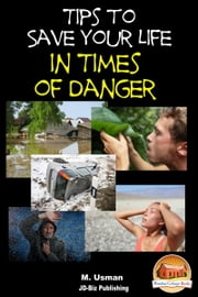Tips to Save Your Life in Times of Danger ebook by M. Usman