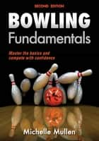 Bowling Fundamentals 2nd Edition ebook by Mullen,Michelle