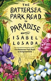The Battersea Park Road to Paradise ebook by Isabel Losada