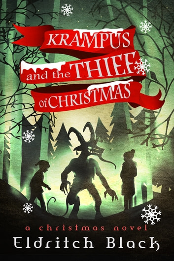 Krampus and The Thief of Christmas ebook by Eldritch Black