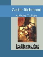 Castle Richmond ebook by Anthony Trollope