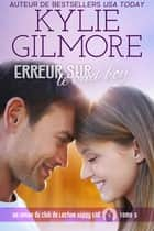 Erreur sur le bad boy (Club de Lecture Happy End, t. 5) eBook by Kylie Gilmore