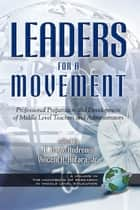 Leaders for a Movement ebook by Vincent A. Anfara,Gayle Andrews