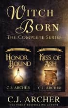 Witch Born: A Complete Fantasy Romance Series - 2 romantic historical fantasy mystery novels ebook by C.J. Archer