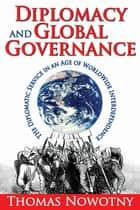 Diplomacy and Global Governance ebook by Thomas Nowotny