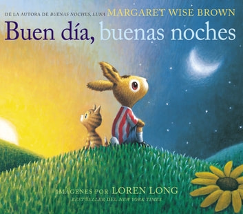 Buen día, buenas noches - Good Day, Good Night (Spanish edition) ebook by Margaret Wise Brown