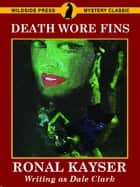 Death Wore Fins ebook by Dale Clark, Ronal Kayser