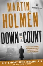 Down for the Count - Hard-hitting historical noir with an unforgettable leading man ebook by Martin Holmén, Henning Koch
