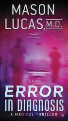 Error in Diagnosis ebook by Mason Lucas, M. D.