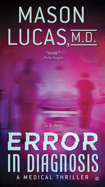 Error in Diagnosis - A Medical Thriller ebook by Mason Lucas, M. D.