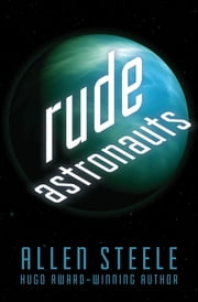 Rude Astronauts ebook by Allen Steele