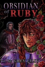Obsidian of Ruby - Obsidian of Ruby, #1 ebook by Grey Liliy
