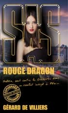 SAS 189 Rouge Dragon T2 ebook by Gérard de Villiers