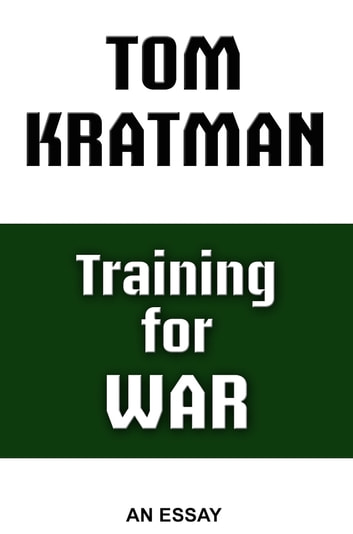 Training for War - An Essay ebook by Tom Kratman