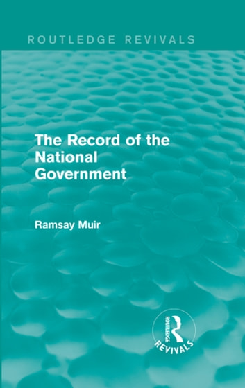 The Record of the National Government ebook by Ramsay Muir