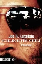 Schlechtes Chili ebook by Joe R. Lansdale
