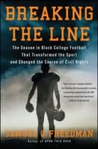 Breaking the Line ebook by Samuel G. Freedman