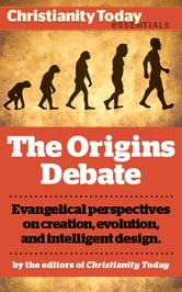 The Origins Debate: Evangelical perspectives on creation, evolution, and intelligent design ebook by Alister McGrath,Richard Ostling,Dinesh D'Souza,Howard J. Van Till,Stan Guthrie,Tim Stafford,Nancy Pearcey,Charles Edward White,John Wilson